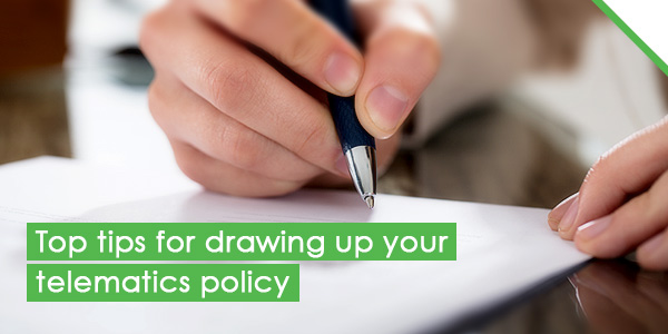 Top tips for drawing up your telematics policy