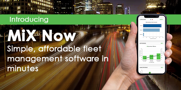 Introducing MiX Now – simple, affordable fleet management software in minutes