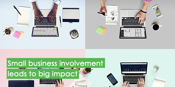 Small business involvement leads to big impact