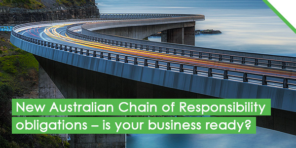 New Australian Chain of Responsibility obligations – is your business ready?