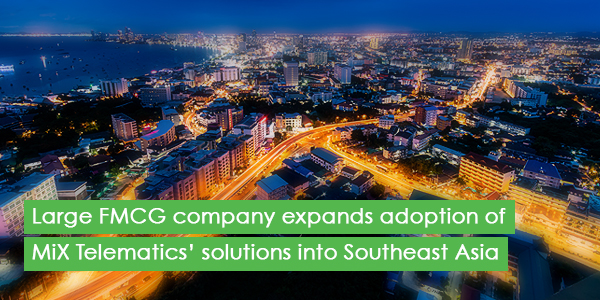 Large FMCG company expands adoption of MiX Telematics' solutions into Southeast Asia
